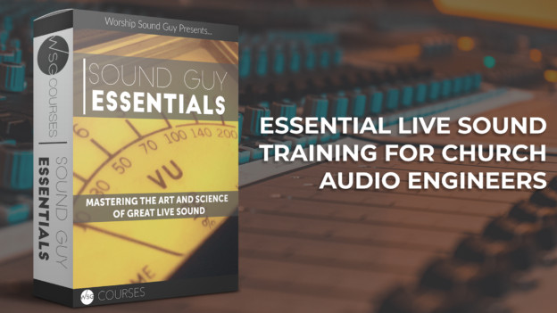 Sound Guy Essentials From Worship Sound Guy